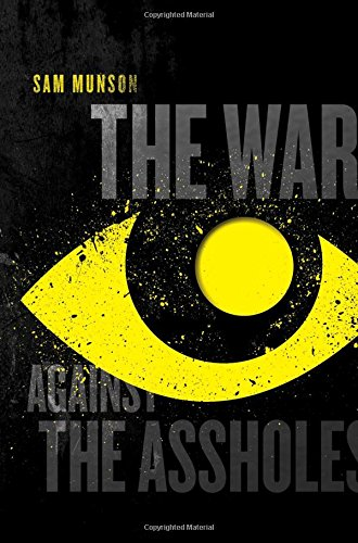 9781481427746: The War Against the Assholes