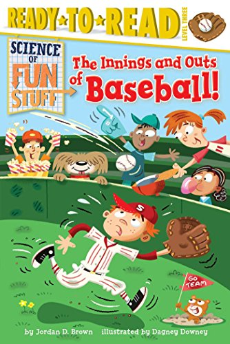 The Innings and Outs of Baseball (Science: Brown, Jordan D.