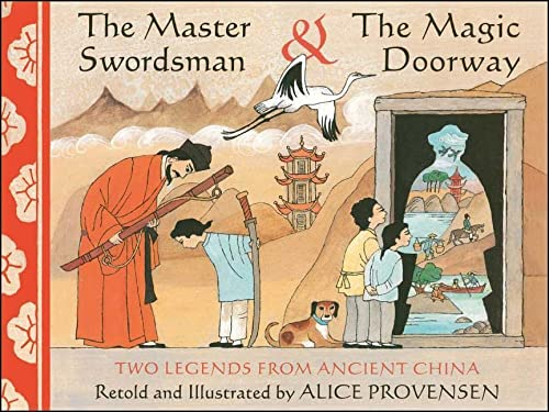 9781481428743: The Master Swordsman & the Magic Doorway: Two Legends from Ancient China