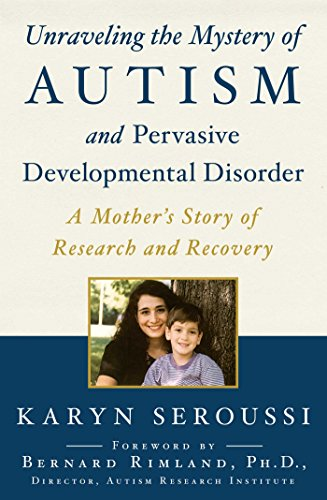 9781481429443: Unraveling the Mystery of Autism and Pervasive Developmental Disorder: A Mother's Story of Research and Recovery