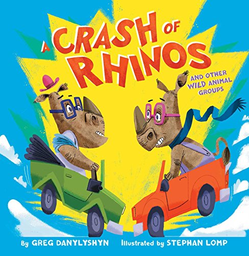 9781481431507: A Crash of Rhinos: and other wild animal groups