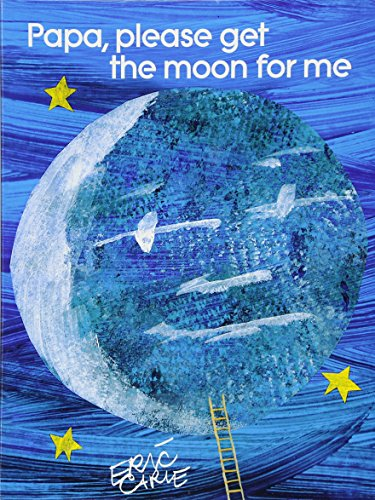 9781481431811: Papa, Please Get the Moon for Me: Lap Edition (The World of Eric Carle)