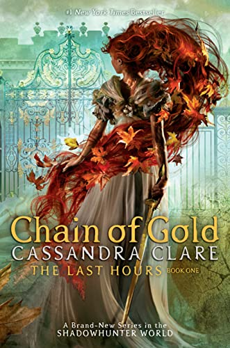 Chain of Gold: The Last Hours (Book: Clare, Cassandra