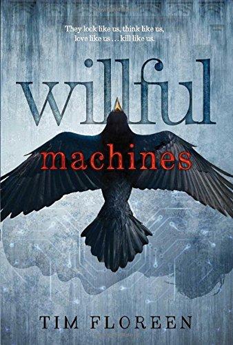 9781481432771: Willful Machines