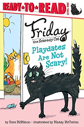 Playdates Are Not Scary! (Friday the Scaredy Cat): McMahon, Kara