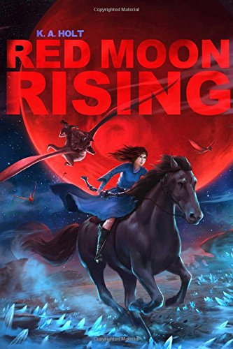 Red Moon Rising: K. A. Holt