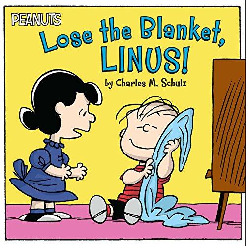 Lose the Blanket, Linus! (Peanuts): Schulz, Charles M.