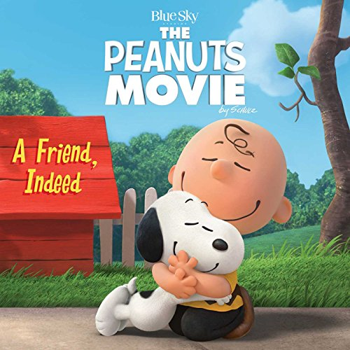 A Friend, Indeed (Peanuts Movie): Schulz, Charles M.