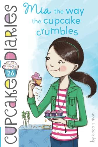 9781481441674: MIA the Way the Cupcake Crumbles: 26 (Cupcake Diaries)