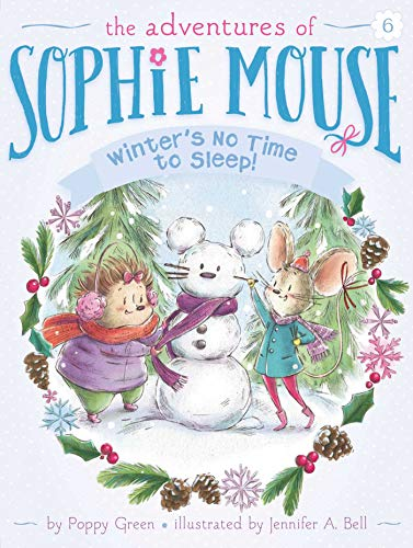 Winter's No Time to Sleep! (Adventures of Sophie Mouse): Green, Poppy