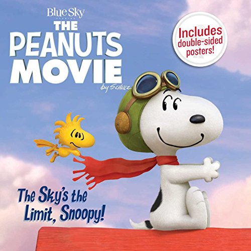 The Sky's the Limit, Snoopy! (Peanuts Movie): Charles M. Schulz