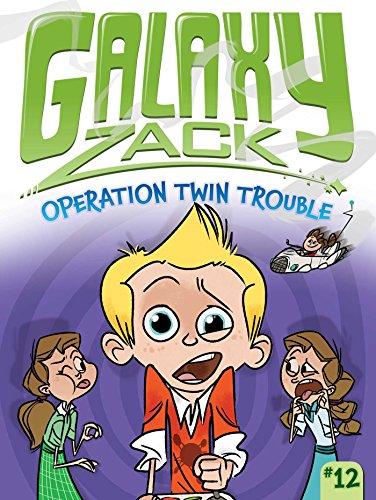Operation Twin Trouble (Galaxy Zack): Ray O'Ryan