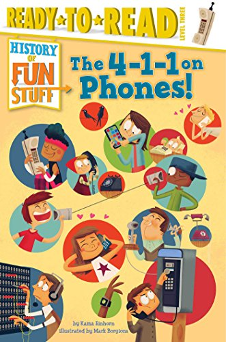 The 4-1-1 on Phones! (History of Fun Stuff) 9781481444040 Get connected with everything you'll ever want to know about phones—from the switchboard to the smartphone—in this fact-tastic nonfictio