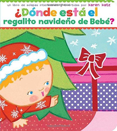 9781481444095: ¿Dónde está el regalito navideño de Bebé? (Where Is Baby's Christmas Present?)
