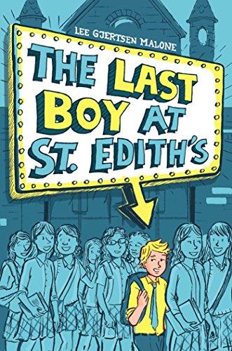 The Last Boy at St. Edith's: Lee Gjertsen Malone