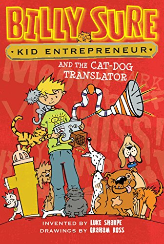 Billy Sure, Kid Entrepreneur and the Cat-Dog Translator: Sharpe, Luke