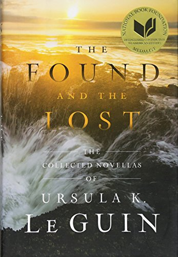 9781481451390: The Found and the Lost: The Collected Novellas of Ursula K. Le Guin