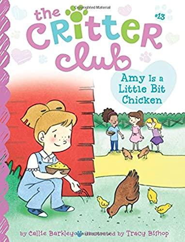 9781481451758: Amy Is a Little Bit Chicken (The Critter Club)