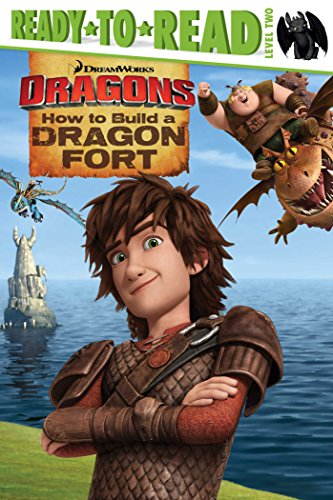 9781481452151: How to Build a Dragon Fort (Dragons: Ready-to-read, Level 2)