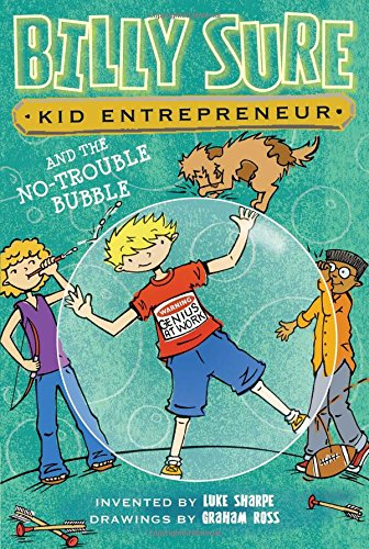 Billy Sure Kid Entrepreneur and the No-Trouble Bubble: Luke Sharpe
