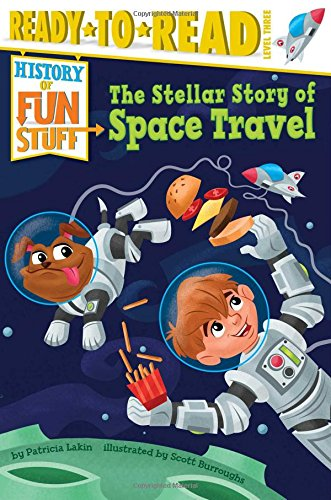 9781481456241: The Stellar Story of Space Travel (History of Fun Stuff)