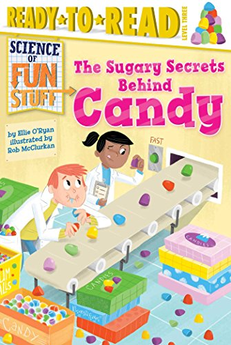 9781481456265: The Sugary Secrets Behind Candy (Science of Fun Stuff)