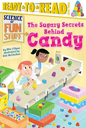 9781481456272: The Sugary Secrets Behind Candy (Science of Fun Stuff)