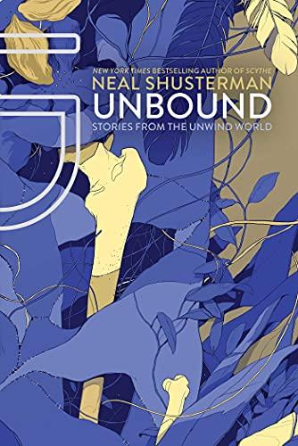 Unbound (Unwind Dystology): Neal Shusterman