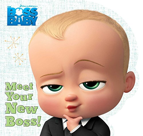 9781481457927: Meet Your New Boss! (The Boss Baby Movie)