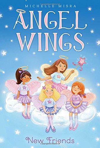New Friends (Angel Wings): Misra, Michelle