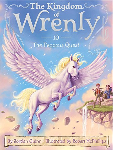 9781481458719: The Pegasus Quest (The Kingdom of Wrenly)