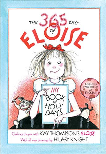 The 365 Days of Eloise: My Book of Holidays: Thompson, Kay; Knight, Hilary
