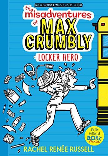9781481460019: The Misadventures of Max Crumbly 1: Locker Hero