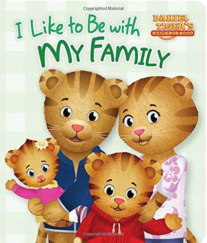 I Like to Be with My Family (Daniel Tiger's Neighborhood): Rachel Kalban