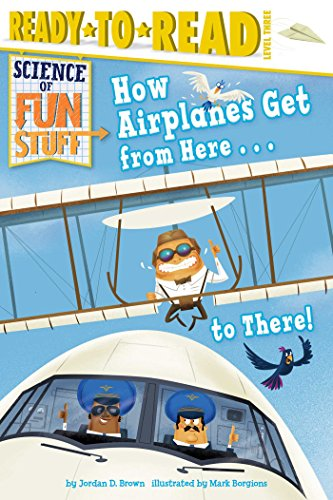 How Airplanes Get from Here . .: Brown, Jordan D.