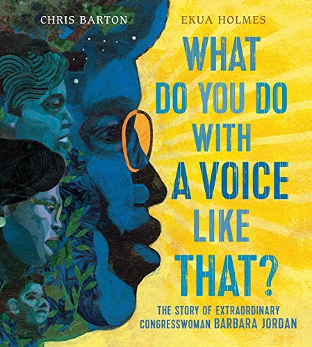9781481465618: What Do You Do with a Voice Like That?: The Story of Extraordinary Congresswoman Barbara Jordan