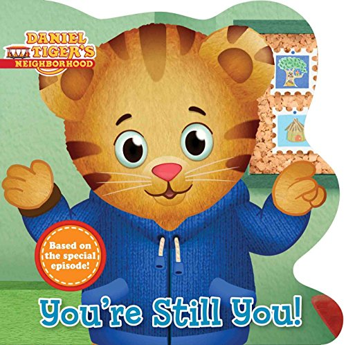 9781481467438: You're Still You! (Daniel Tiger's Neighborhood)
