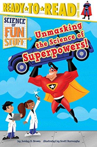 Unmasking the Science of Superpowers! (Paperback): Jordan D Brown