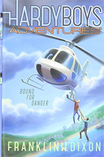 Bound for Danger (Hardy Boys Adventures): Dixon, Franklin W.