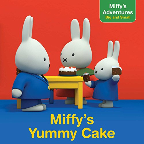 Miffy's Yummy Cake (Miffy's Adventures Big and: Spinner, Cala