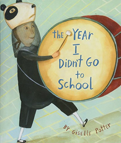 The Year I Didn't Go to School: Giselle Potter