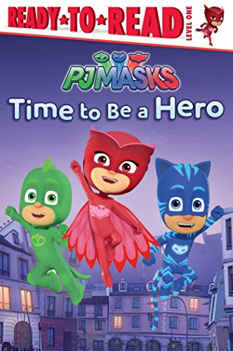 9781481486477: Time to Be a Hero (PJ Masks)