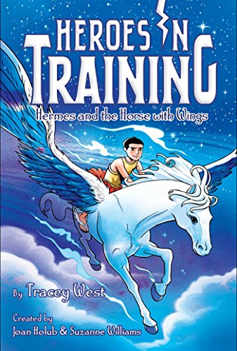 Hermes and the Horse with Wings (Paperback) 9781481488310 Zeus and the Olympians are tasked with finding a magical horse in this Heroes in Training adventure. When Zeus meets a young boy named H
