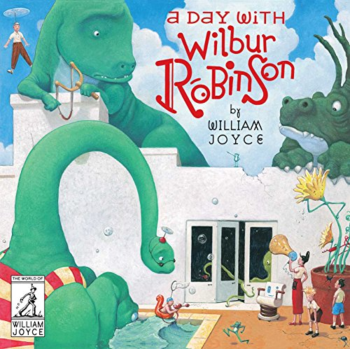 9781481489515: A Day With Wilbur Robinson