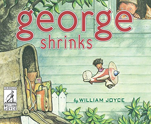 9781481489539: George Shrinks (The World of William Joyce)