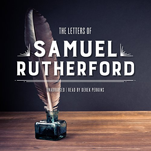 The Letters of Samuel Rutherford -: Samuel Rutherford