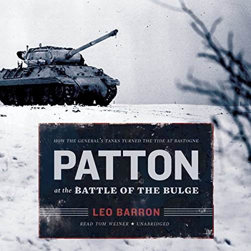 9781481502733: Patton at the Battle of the Bulge: How the General's Tanks Turned the Tide at Bastogne