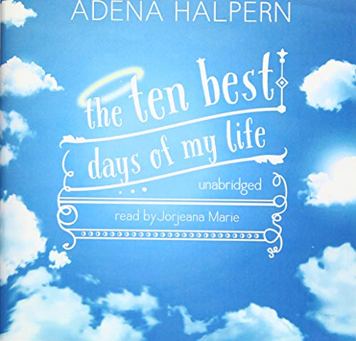 The Ten Best Days of My Life: Adena Halpern