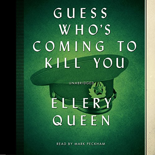 Guess Who's Coming to Kill You -: Ellery Queen
