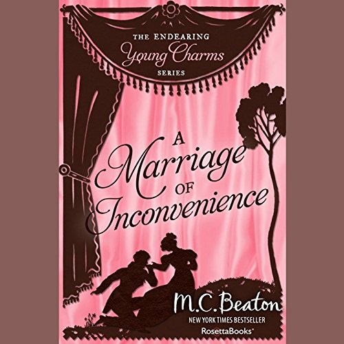 A Marriage of Inconvenience -: M. C. Beaton